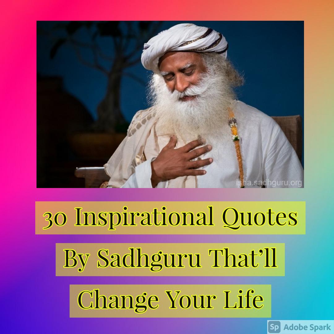 Sadhguru Quotes That'll Change Your Life